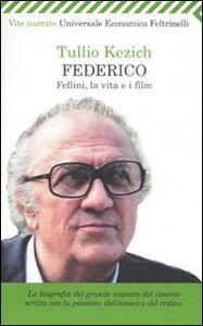 Foto Cover di Federico. Fellini, la vita e i film, Libro di Tullio Kezich, edito da Feltrinelli