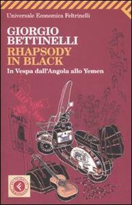 Rhapsody in black. In Vespa dall'Angola allo Yemen - Giorgio Bettinelli - copertina
