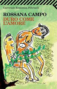 Libro Duro come l'amore Rossana Campo