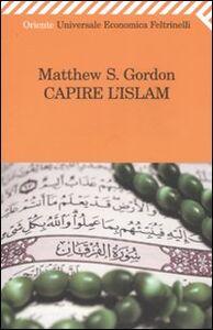 Libro Capire l'islam Matthew S. Gordon