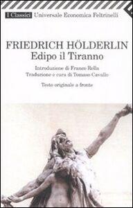 Libro Edipo il tiranno. Testo originale a fronte Friedrich Hölderlin