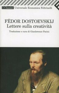 Foto Cover di Lettere sulla creatività, Libro di Fëdor Dostoevskij, edito da Feltrinelli