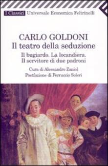 Fondazionesergioperlamusica.it Il teatro della seduzione. Il bugiardo-La locandiera-Il servitore di due padroni Image