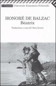 Foto Cover di Béatrix, Libro di Honoré de Balzac, edito da Feltrinelli