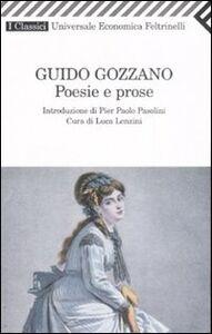 Foto Cover di Poesie e prose, Libro di Guido Gozzano, edito da Feltrinelli
