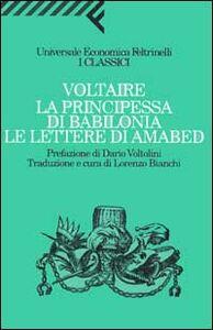 Foto Cover di La principessa di Babilonia. Le lettere di Amabed, Libro di Voltaire, edito da Feltrinelli