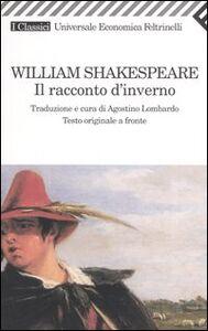 Foto Cover di Il racconto d'inverno. Testo inglese a fronte, Libro di William Shakespeare, edito da Feltrinelli