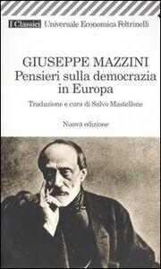 Libro Pensieri sulla democrazia in Europa Giuseppe Mazzini