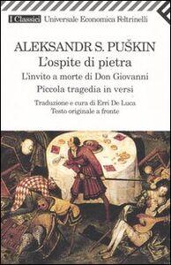 Libro L' ospite di pietra. L'invito a morte di Don Giovanni. Piccola tragedia in versi. Testo russo a fronte Aleksandr Puskin