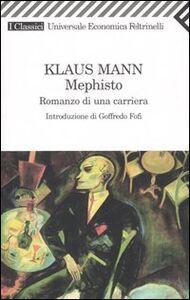 Libro Mephisto. Romanzo di una carriera Klaus Mann