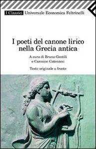 Libro I poeti del canone lirico della Grecia antica. Testo greco a fronte