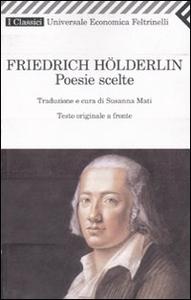 Libro Poesie scelte. Testo tedesco a fronte Friedrich Hölderlin