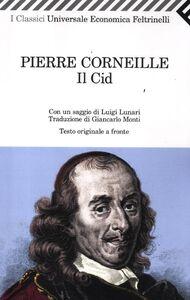 Libro Il Cid. Testo francese a fronte Pierre Corneille