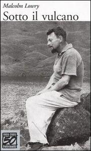 Libro Sotto il vulcano. Ediz. speciale Malcolm Lowry