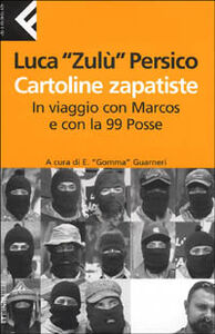 Foto Cover di Cartoline zapatiste. In viaggio con Marcos e con la 99 Posse, Libro di Luca Zulù Persico, edito da Feltrinelli