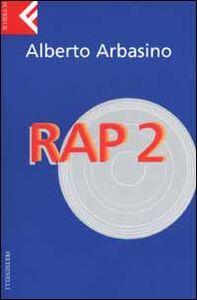 Foto Cover di Rap 2, Libro di Alberto Arbasino, edito da Feltrinelli