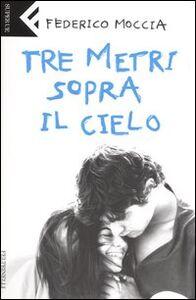 Foto Cover di Tre metri sopra il cielo, Libro di Federico Moccia, edito da Feltrinelli