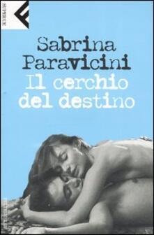 Il cerchio del destino - Sabrina Paravicini - copertina