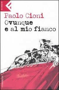 Libro Ovunque e al mio fianco Paolo Cioni
