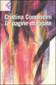Libro Le pagine strappate Cristina Comencini
