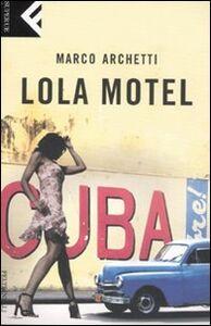 Libro Lola motel Marco Archetti