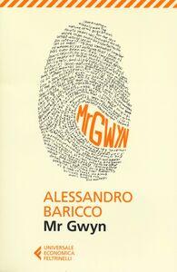 Foto Cover di Mr Gwyn, Libro di Alessandro Baricco, edito da Feltrinelli