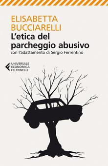 Winniearcher.com L' etica del parcheggio abusivo. Con l'adattamento di Sergio Ferrentino Image