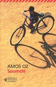 Foto Cover di Soumchi, Libro di Amos Oz, edito da Feltrinelli