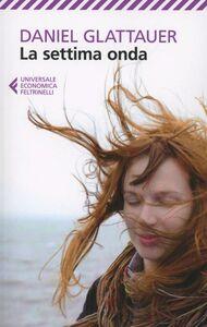 Foto Cover di La settima onda, Libro di Daniel Glattauer, edito da Feltrinelli