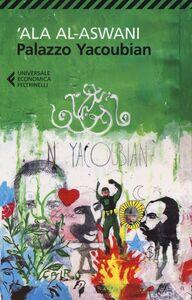 Foto Cover di Palazzo Yacoubian, Libro di 'Ala Al-Aswani, edito da Feltrinelli