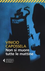 Foto Cover di Non si muore tutte le mattine, Libro di Vinicio Capossela, edito da Feltrinelli