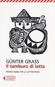 Foto Cover di Il tamburo di latta, Libro di Günter Grass, edito da Feltrinelli