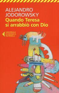 Libro Quando Teresa si arrabbiò con Dio Alejandro Jodorowsky