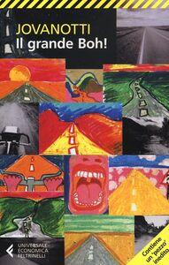 Foto Cover di Il grande Boh!, Libro di Jovanotti, edito da Feltrinelli