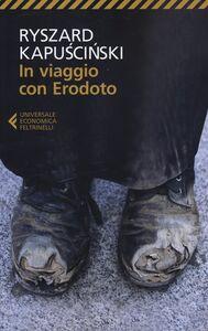 Foto Cover di In viaggio con Erodoto, Libro di Ryszard Kapu?ci?ski, edito da Feltrinelli