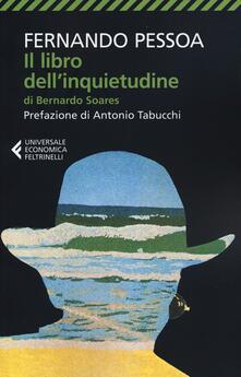 Il libro dell'inquietudine di Bernardo Soares - Fernando Pessoa - Libro - Feltrinelli