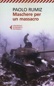 Libro Maschere per un massacro. Quello che non abbiamo voluto sapere della guerra in Jugoslavia Paolo Rumiz