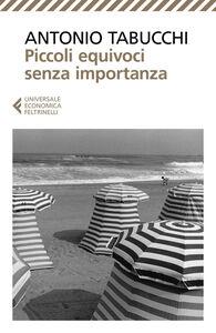 Libro Piccoli equivoci senza importanza Antonio Tabucchi