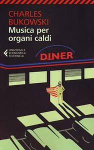 Libro Musica per organi caldi Charles Bukowski