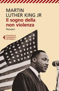 Il sogno della non violenza. Pensieri - Martin Luther King - copertina