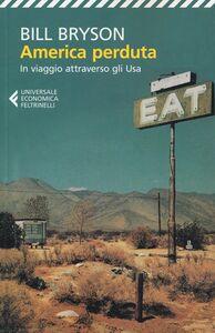 Libro America perduta. In viaggio attraverso gli Usa Bill Bryson