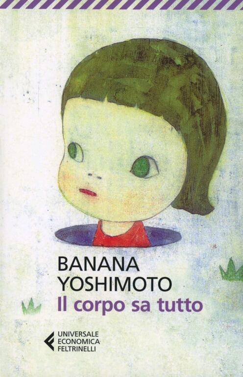 Il corpo sa tutto banana yoshimoto libro feltrinelli - Il giardino segreto banana yoshimoto ...