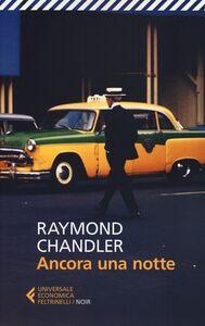 Libro Ancora una notte Raymond Chandler