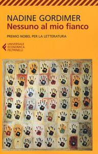 Foto Cover di Nessuno al mio fianco, Libro di Nadine Gordimer, edito da Feltrinelli
