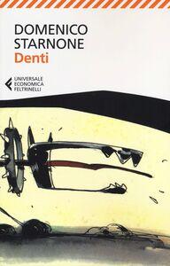 Foto Cover di Denti, Libro di Domenico Starnone, edito da Feltrinelli