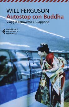 Autostop con Buddha. Viaggio attraverso il Giappone - Will Ferguson - copertina