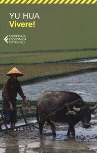 Foto Cover di Vivere!, Libro di Hua Yu, edito da Feltrinelli