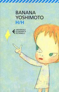Foto Cover di H/H, Libro di Banana Yoshimoto, edito da Feltrinelli
