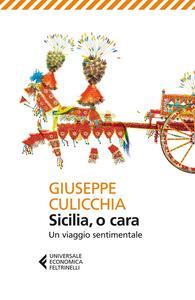 Sicilia, o cara. Un viaggio sentimentale - Giuseppe Culicchia - copertina