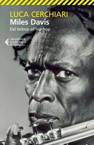 Miles Davis. Dal bebop all'hip-hop - Luca Cerchiari - copertina